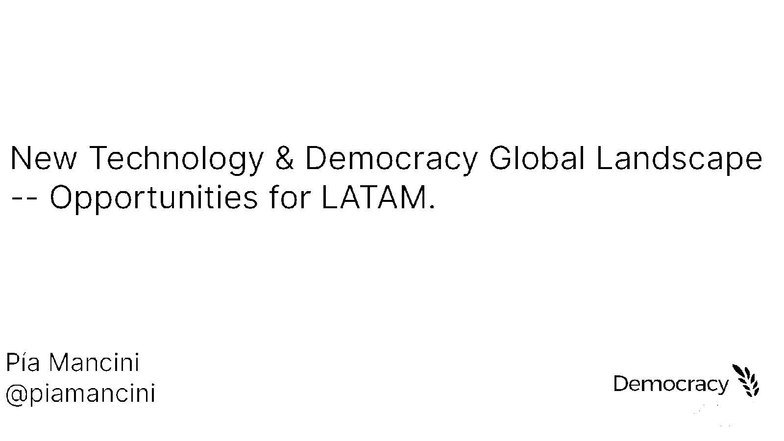 New Technologies and Democracy Landscape -- Opportunities for Latin America.