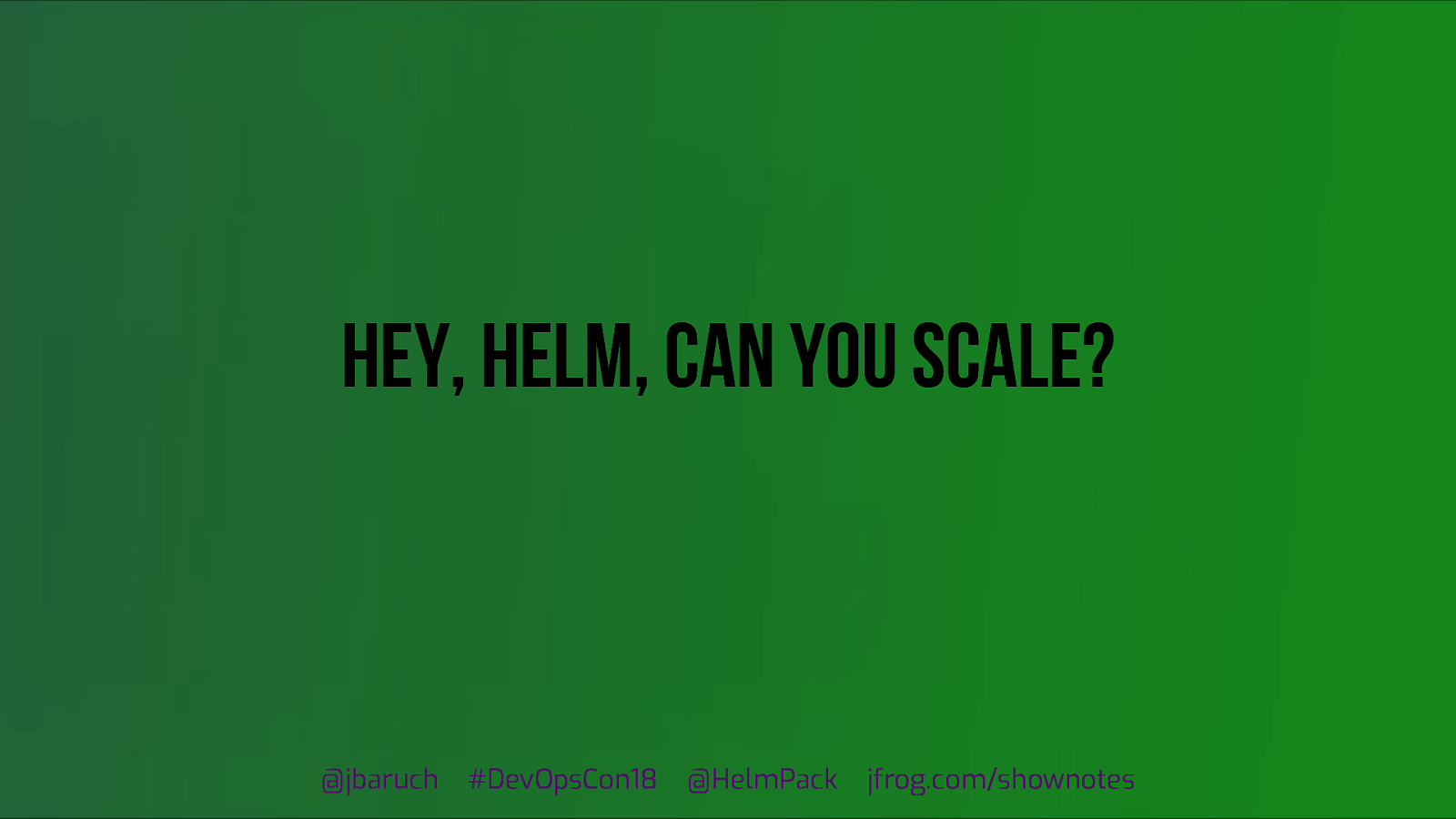 Hey, HELM, can you scale…??