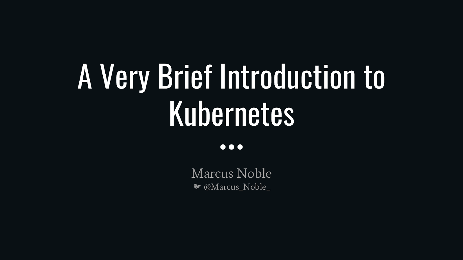A Very Brief Introduction to Kubernetes