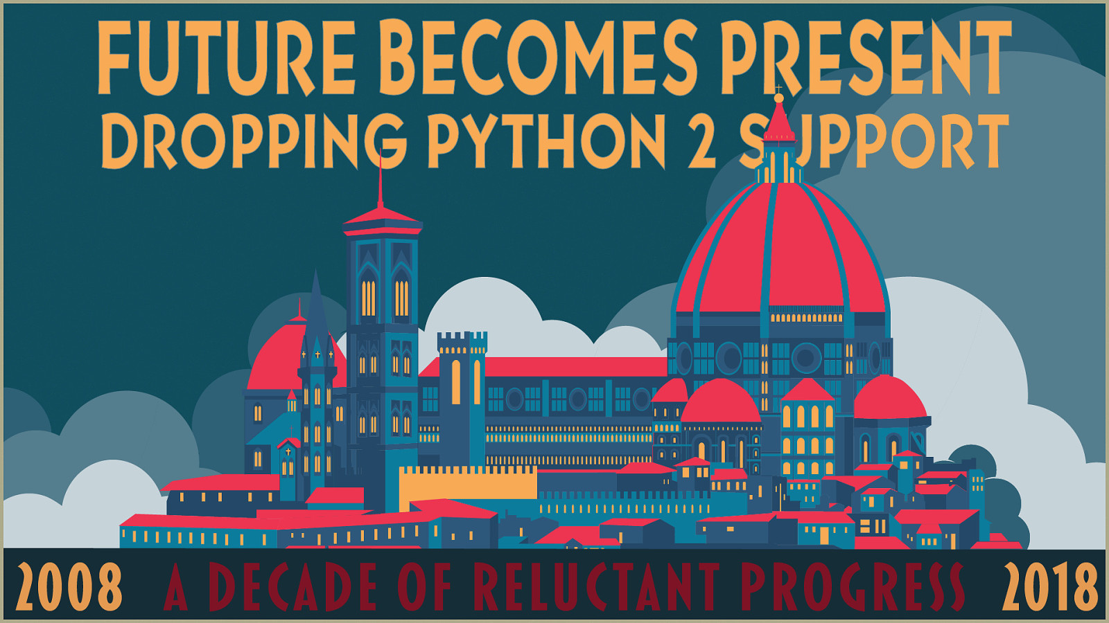 When The __future__ Becomes The Present; Dropping Python 2 Support In A Commercial Client