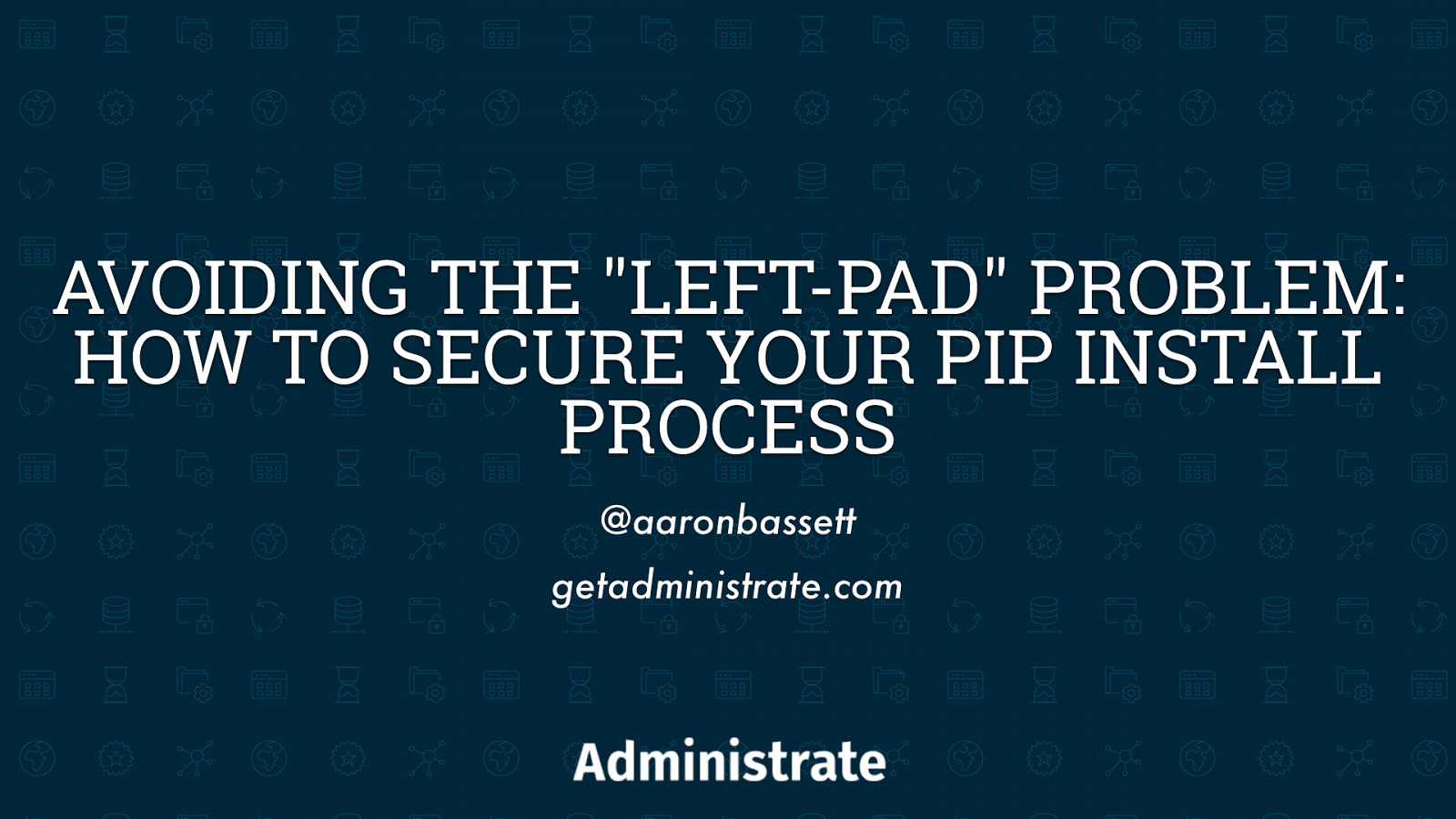 "Avoiding the ""left-pad"" problem: How to secure your pip install process"