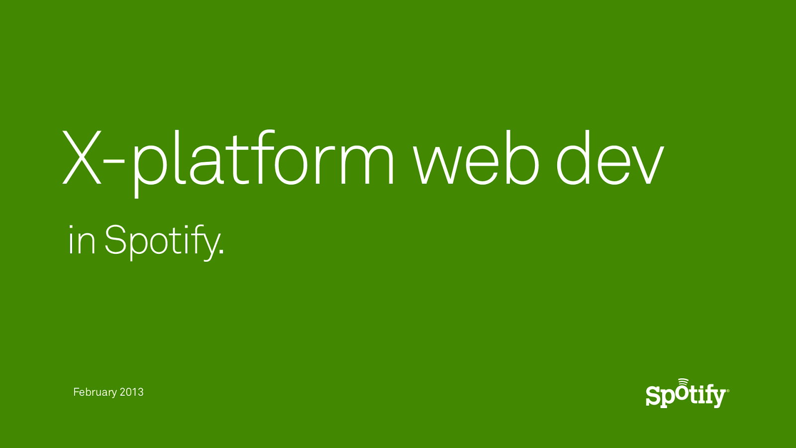 X-platform web dev in Spotify