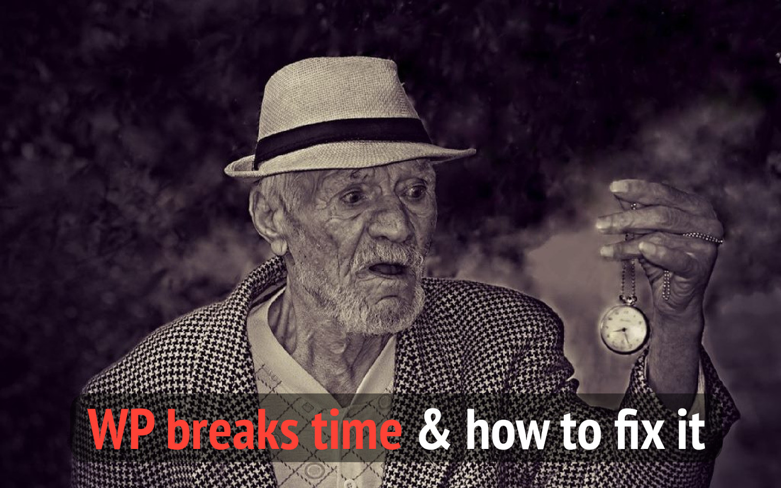 WordPress breaks time (and how to fix it)