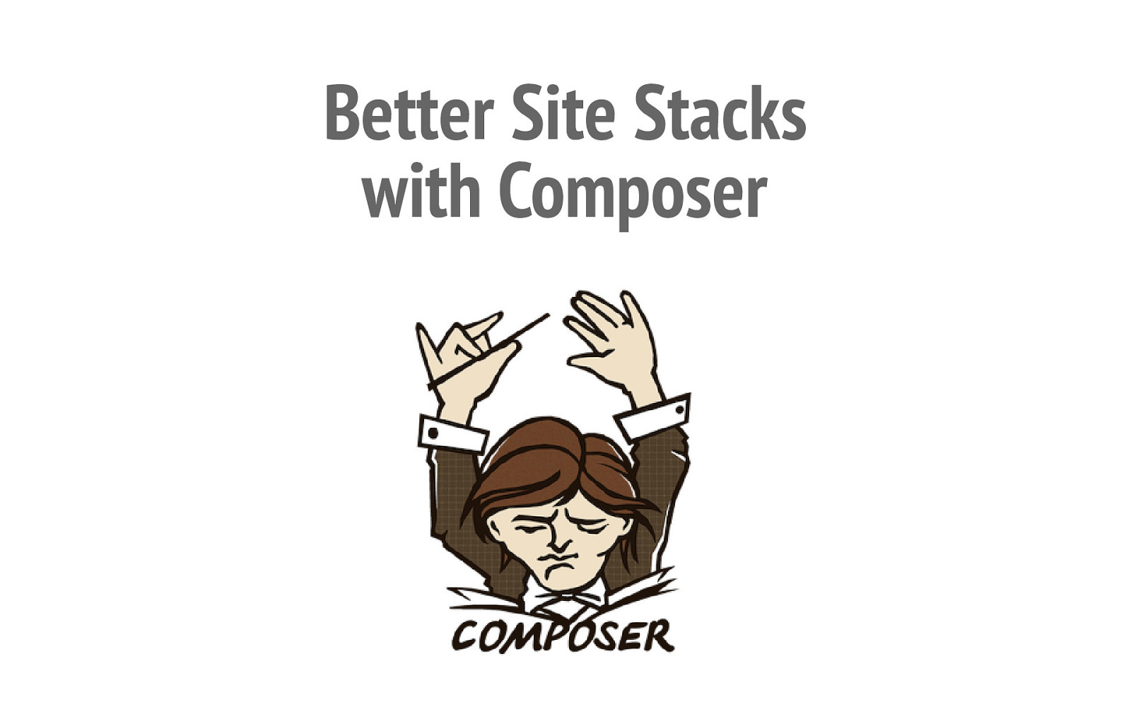 Better Site Stacks with Composer
