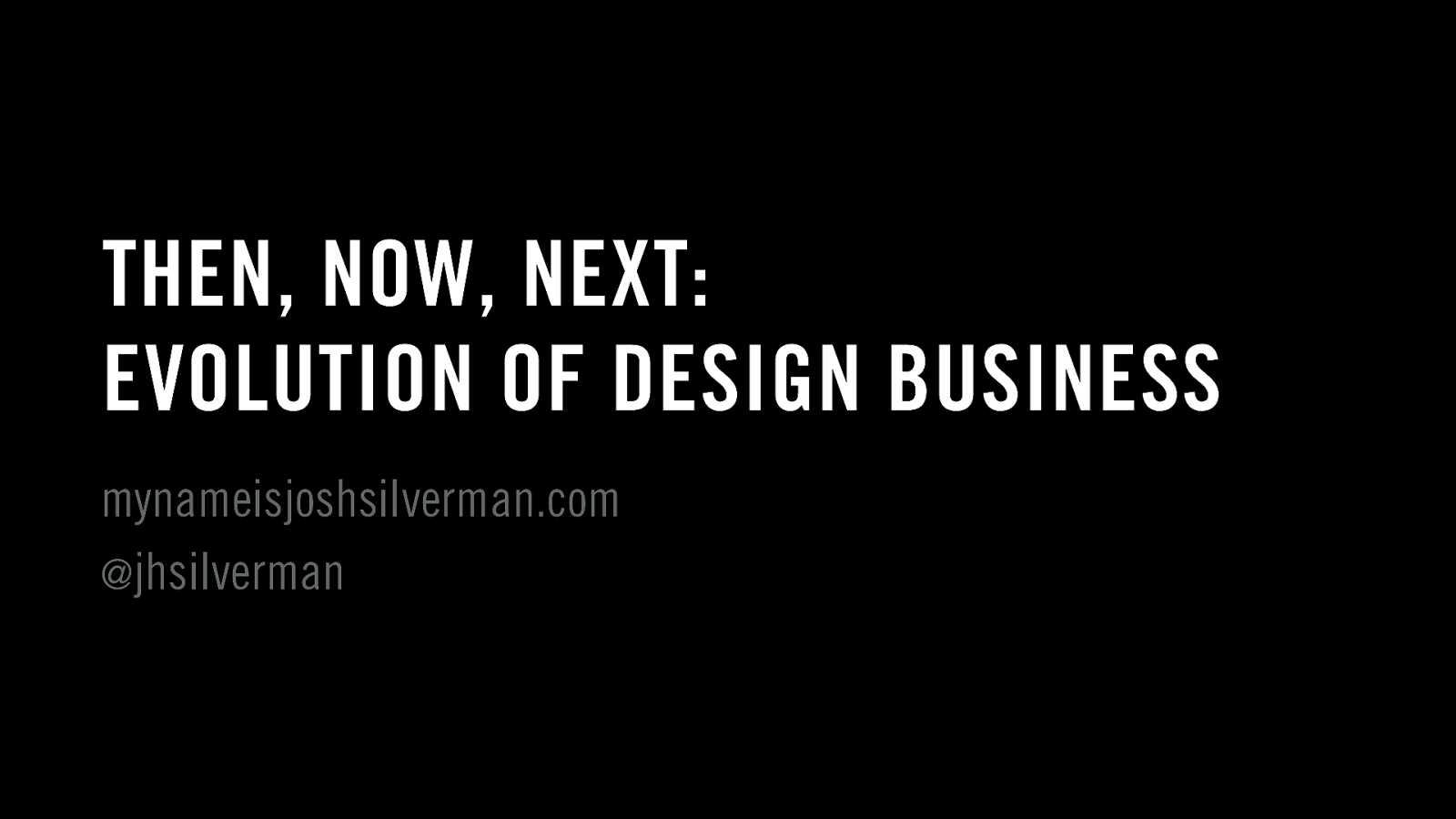Then, Now, Next: Evolution of Design Business