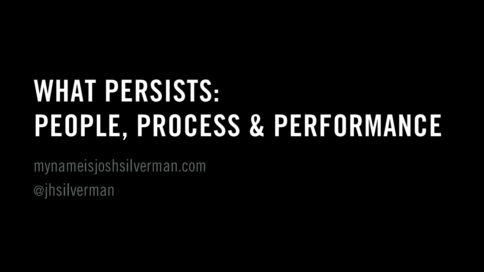 What Persists: People, Process, and Performance