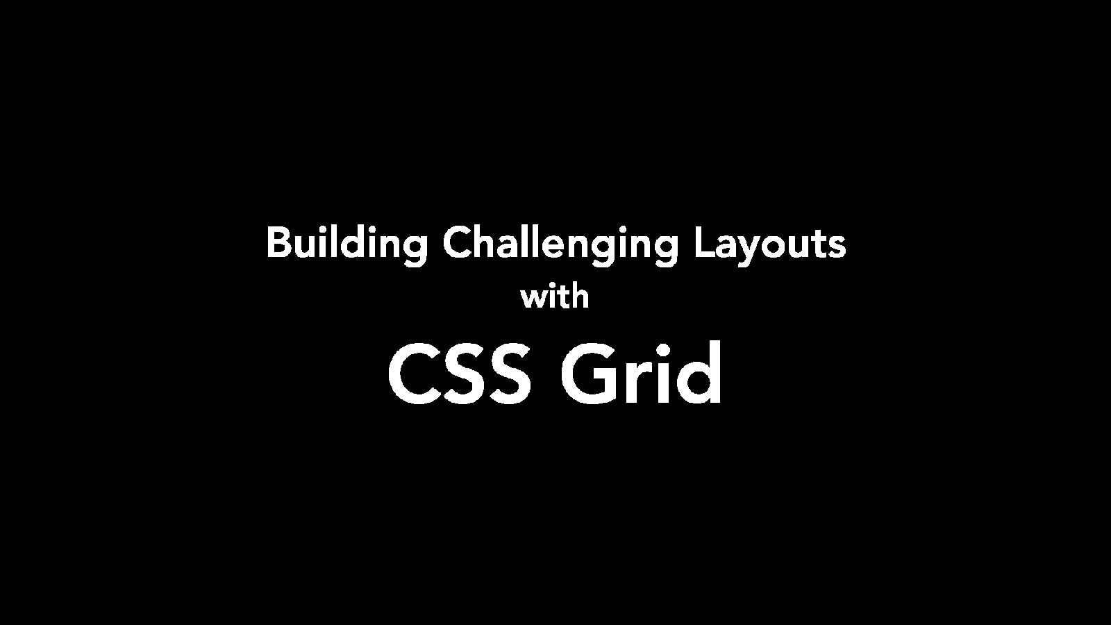 Building Challenging Layouts with CSS Grid