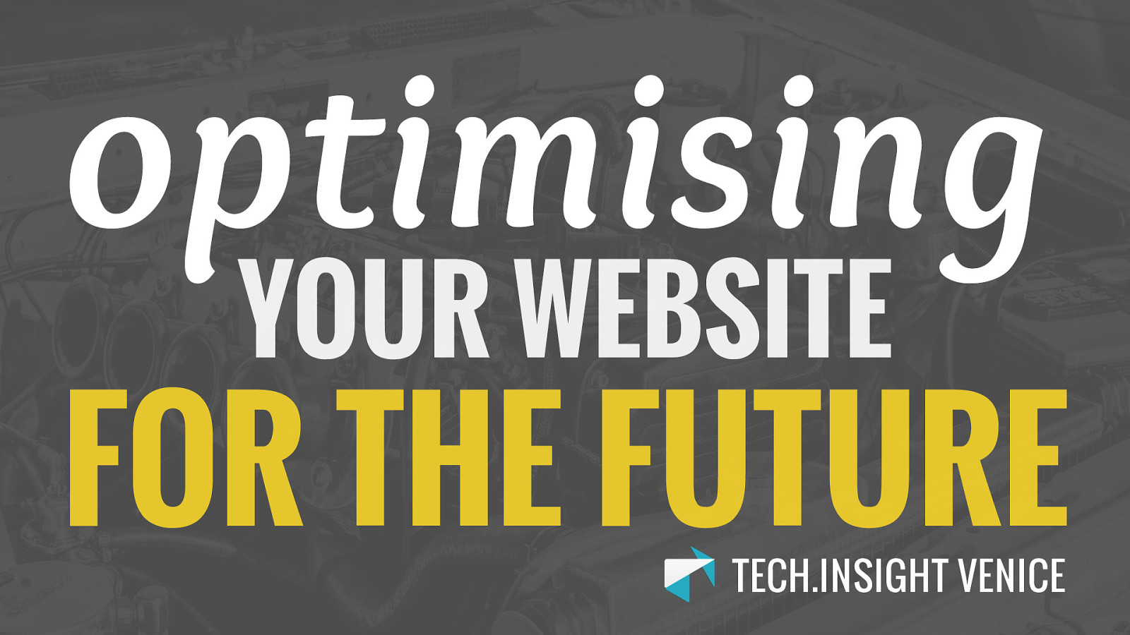 Optimising your website for the future