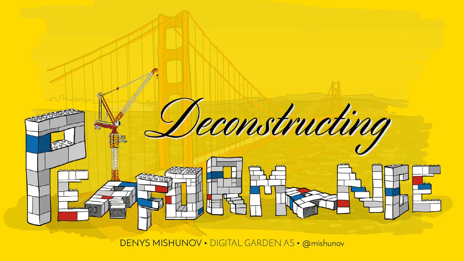 Deconstructing Performance