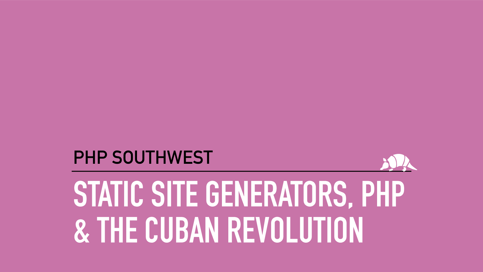 Static Site Generators, PHP and The Cuban Revolution