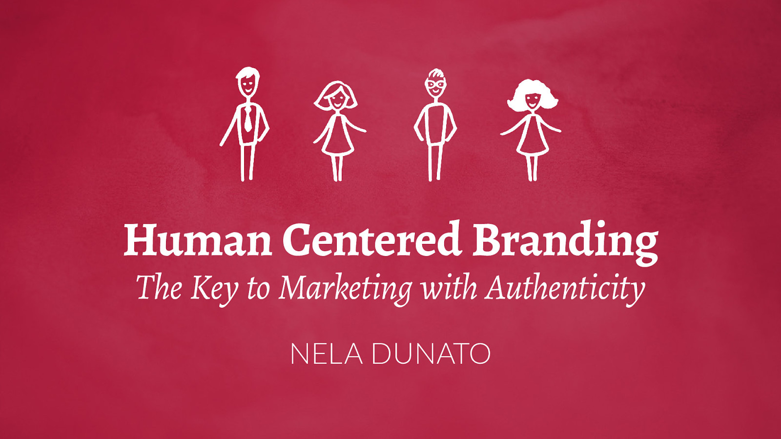 Human Centered Branding: The Key to Marketing with Authenticity