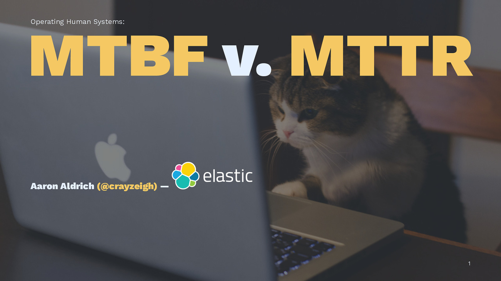 [Ignite] Operating Human Systems: MTBF v. MTTR
