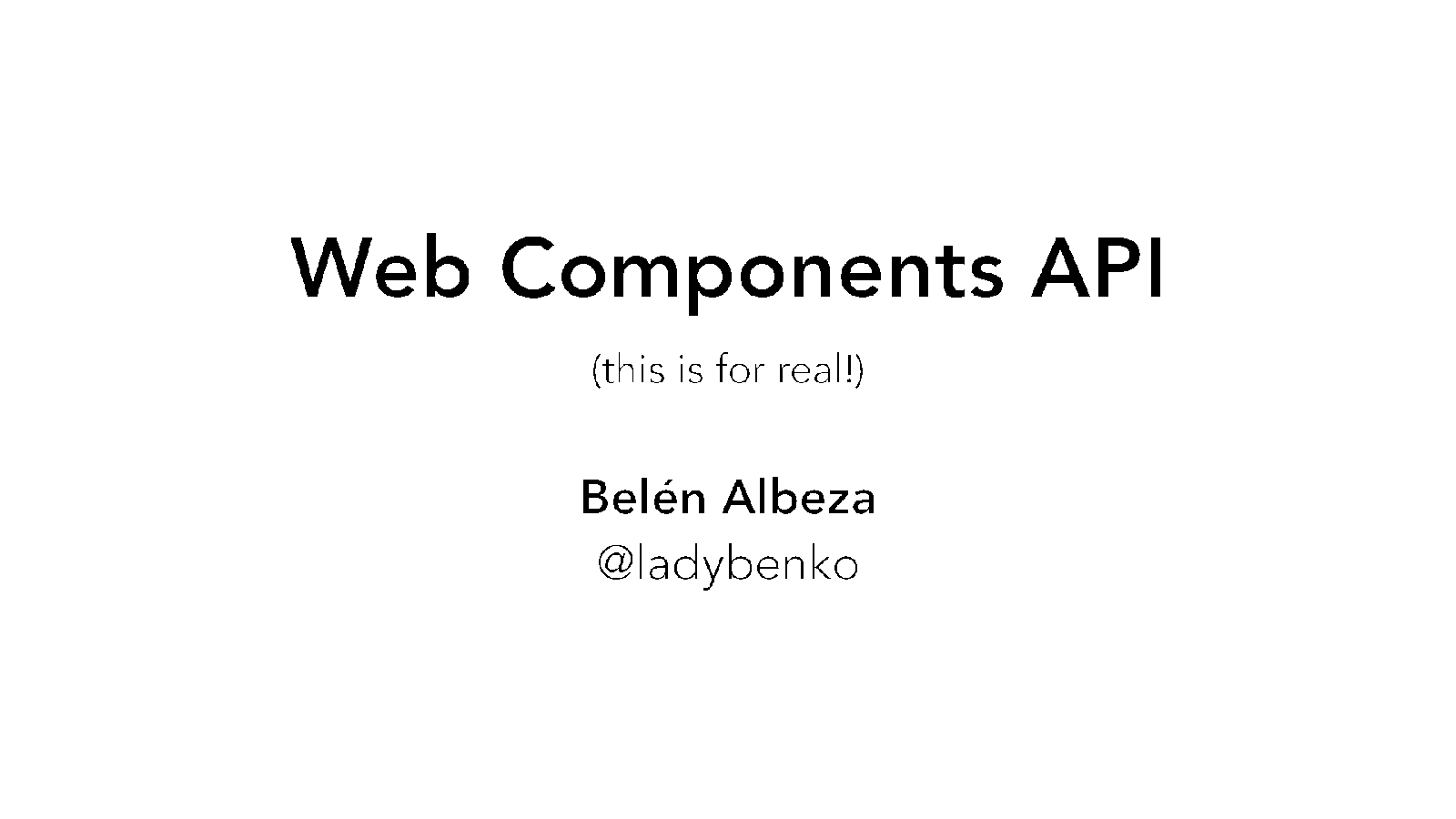 Web Components API (this is for real!)