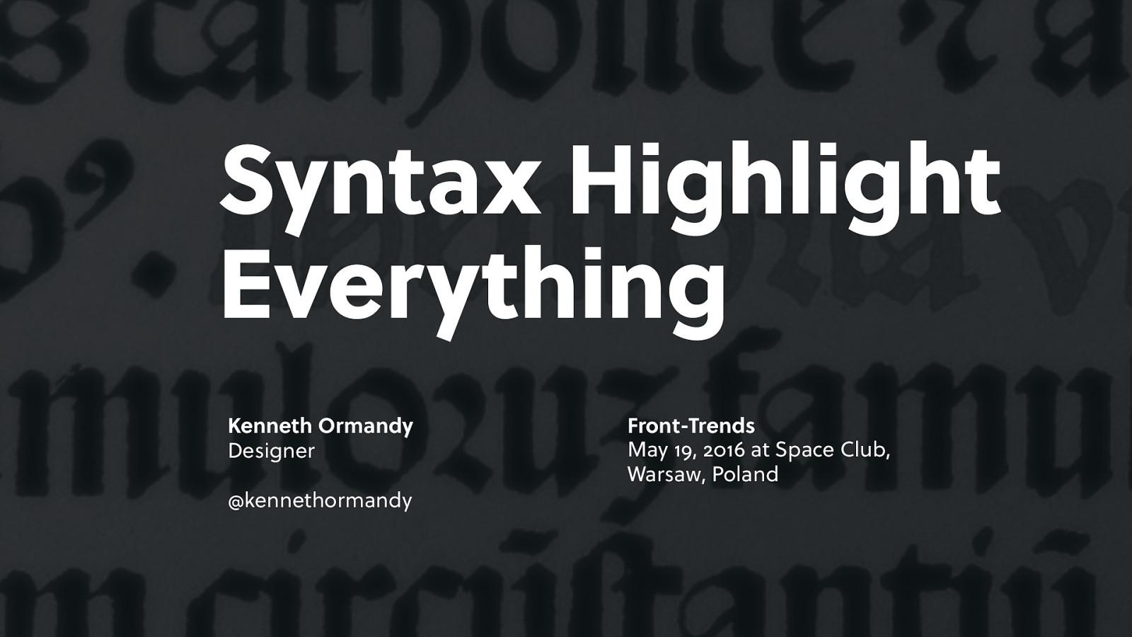 Syntax Highlight Everything