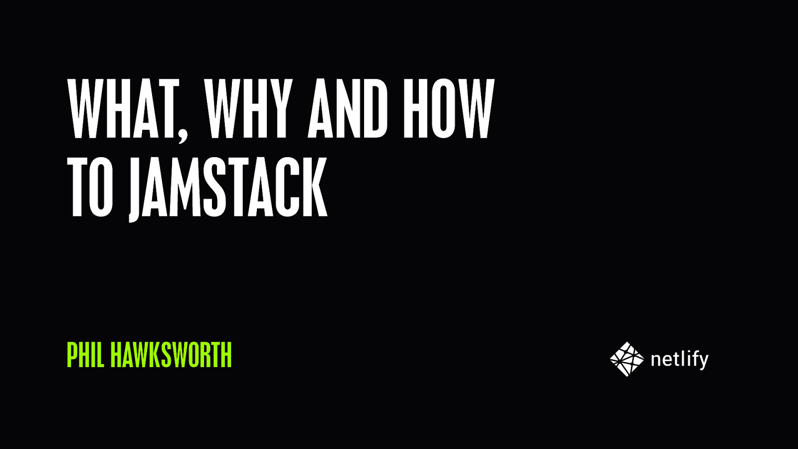 What, why and how to JAMstack