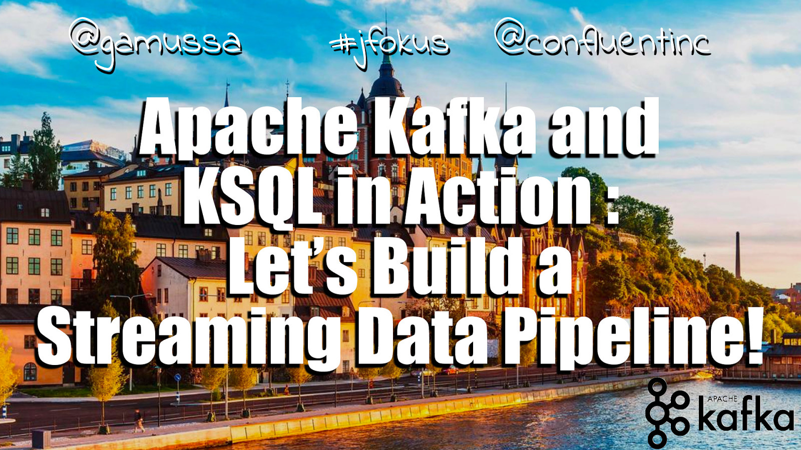 Apache Kafka and KSQL in Action: Let's Build a Streaming Data Pipeline!