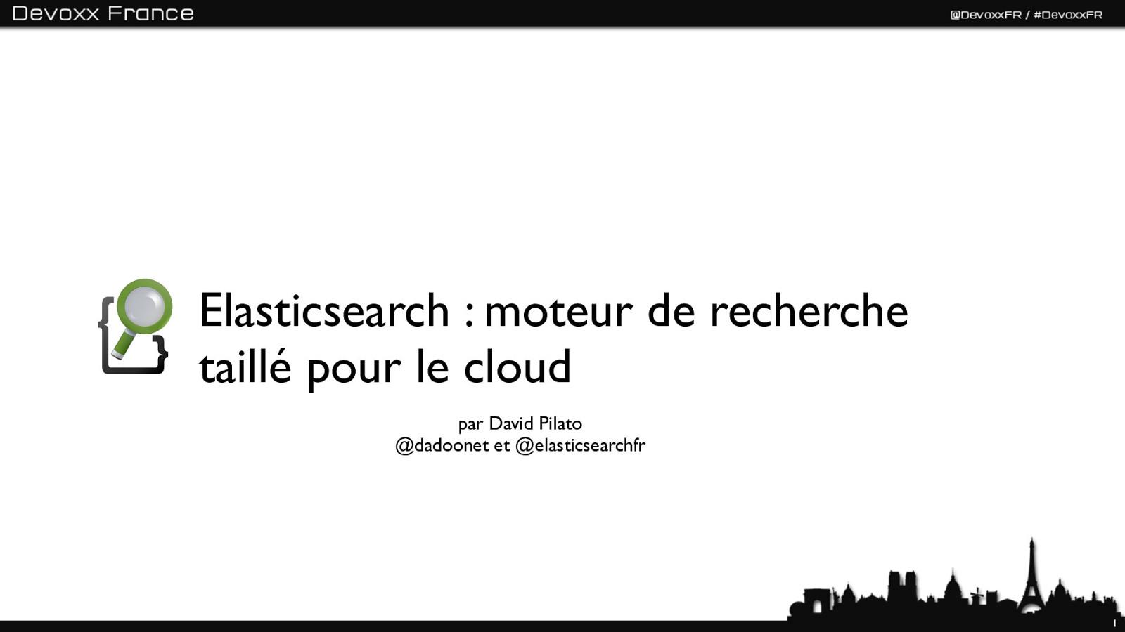 Elasticsearch - Devoxx France 2012