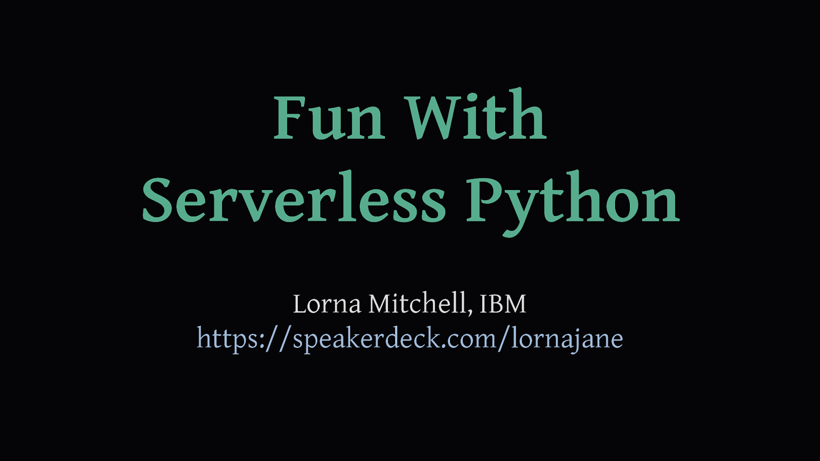 Fun With Serverless Python