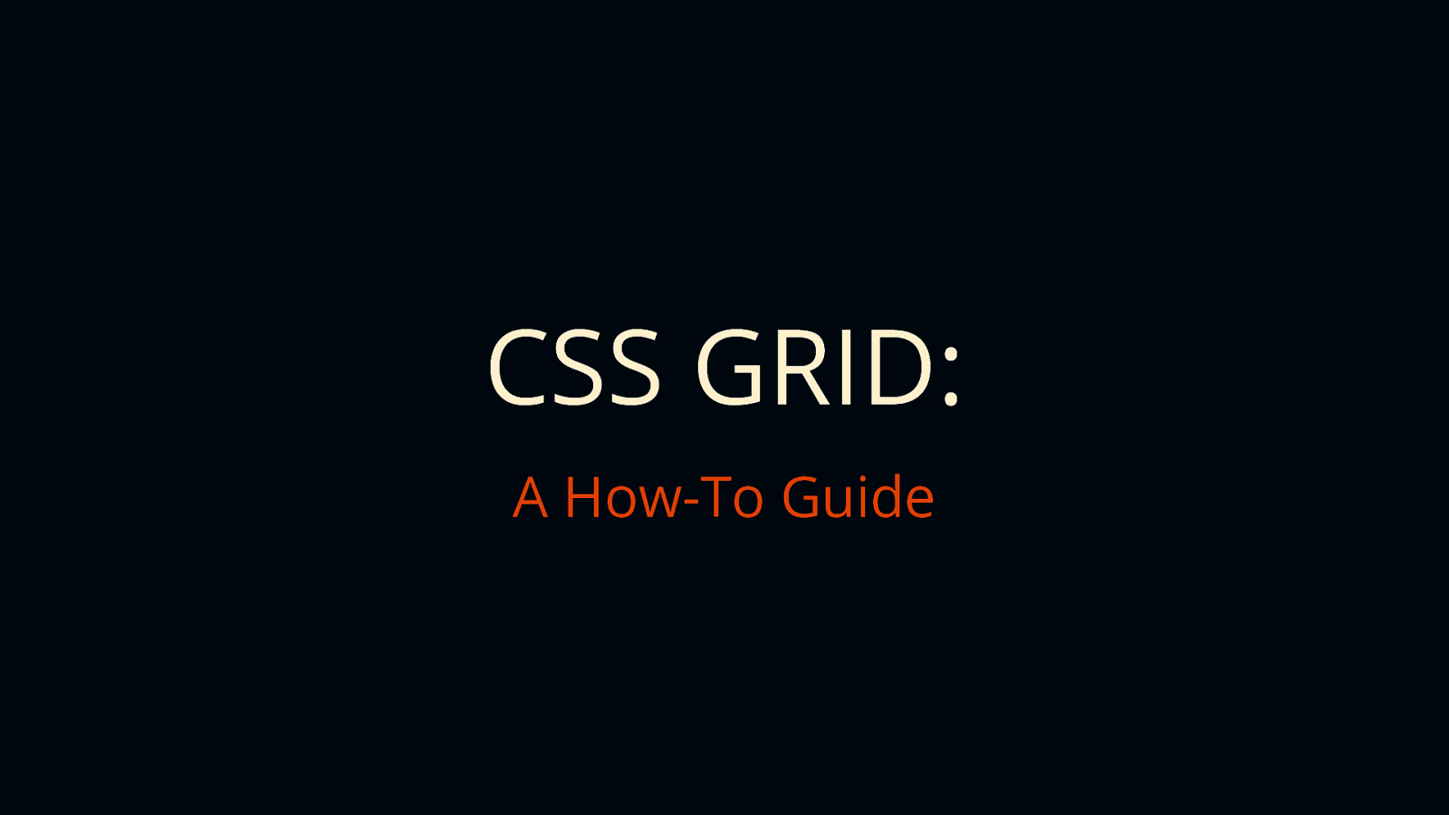 CSS Grid: A How-To Guide