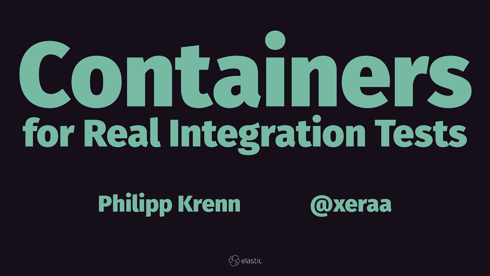 Containers for Real Integration Tests