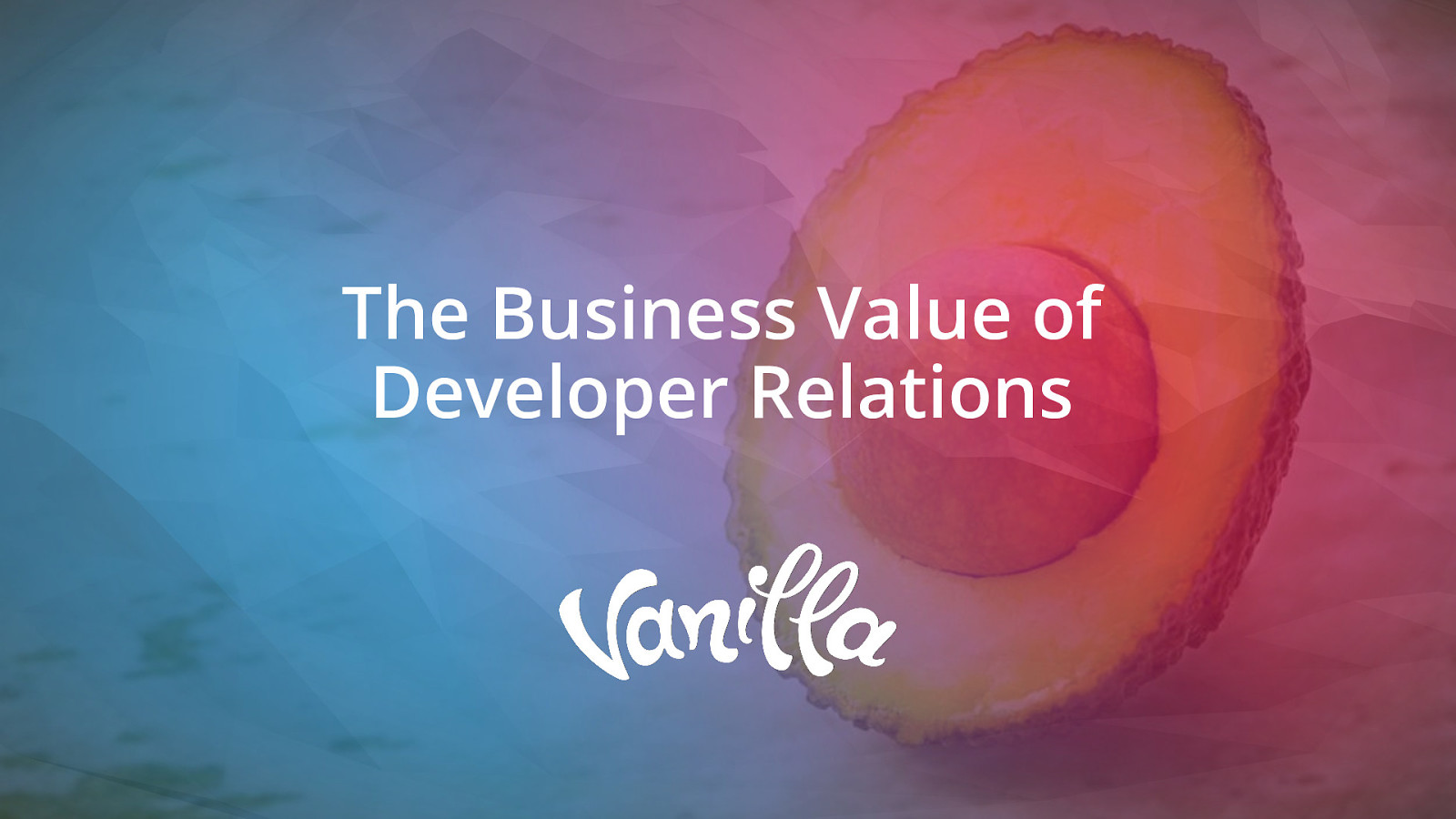 Unlocking the Business Value of  Developer Relations