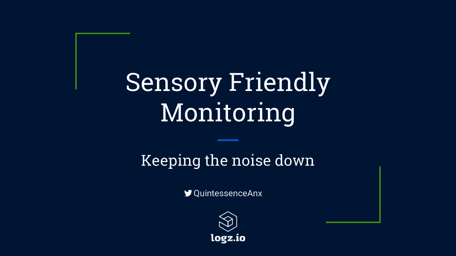 Sensory Friendly Monitoring: Keeping the Noise Down (Ignite Format)