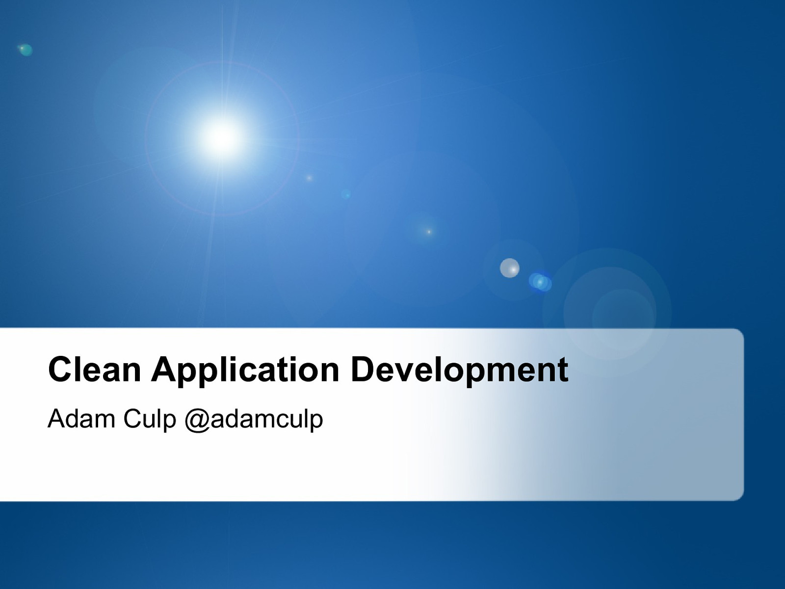 Clean Application Development