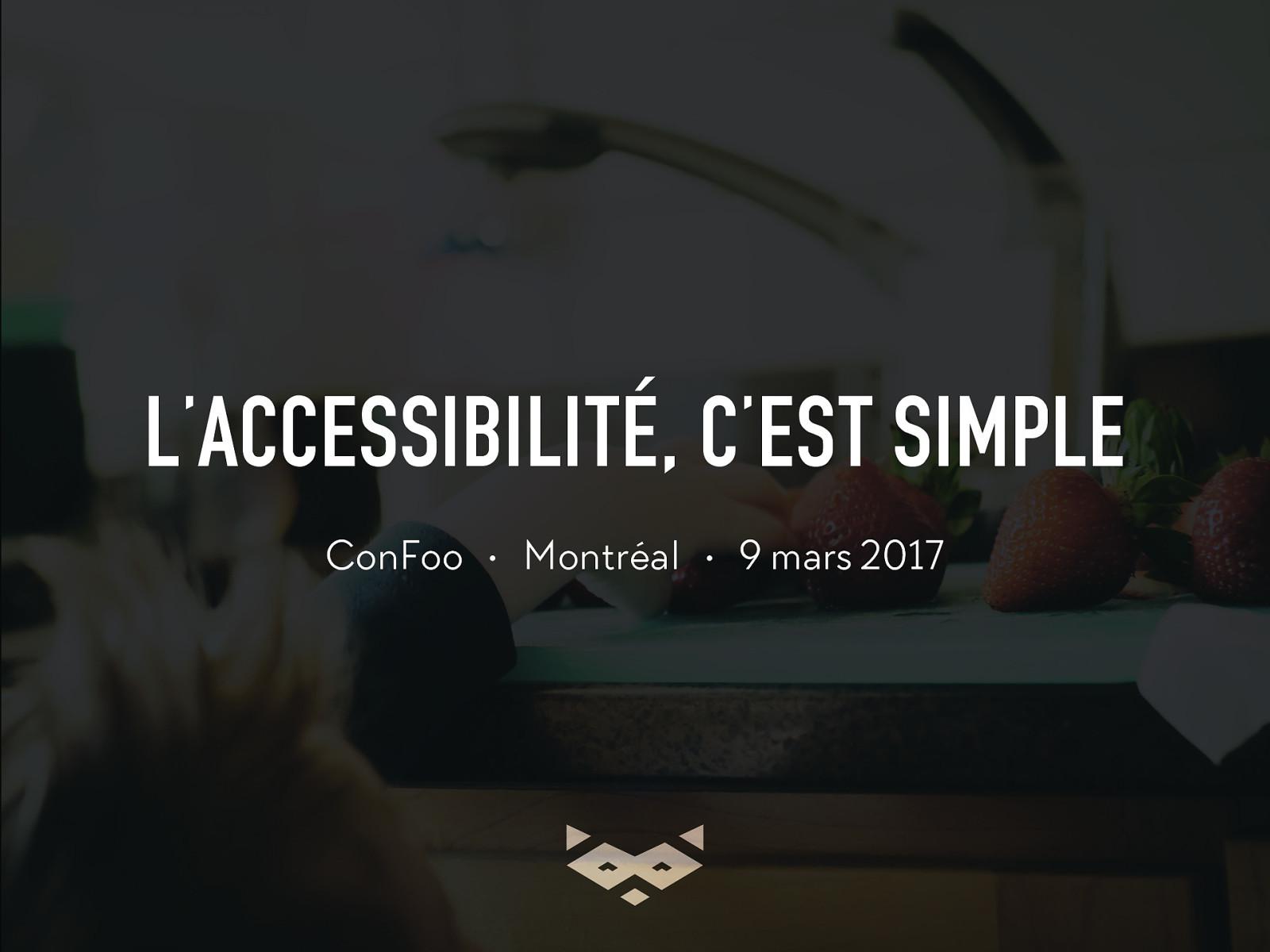 L'accessibilité, c'est simple : revoyons les bases