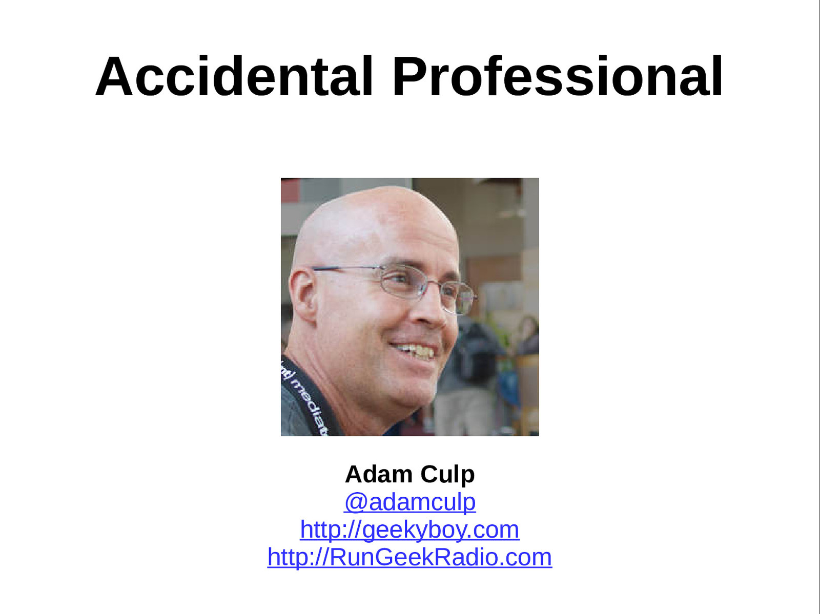 The Accidental Professional