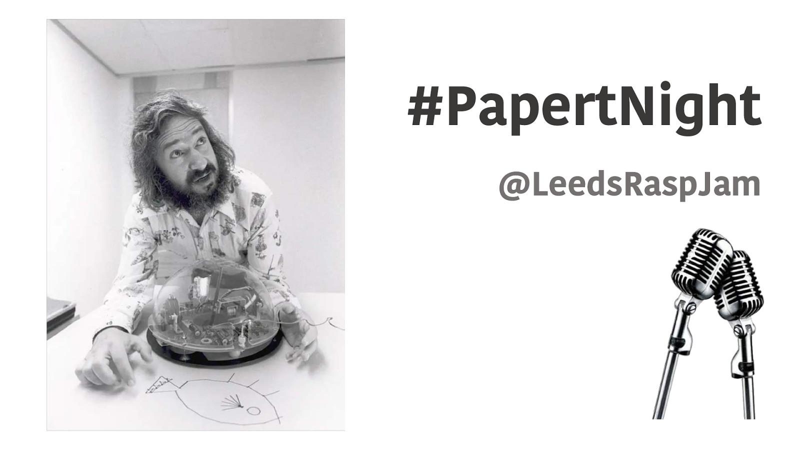 Papert Night at Leeds Raspberry Jam