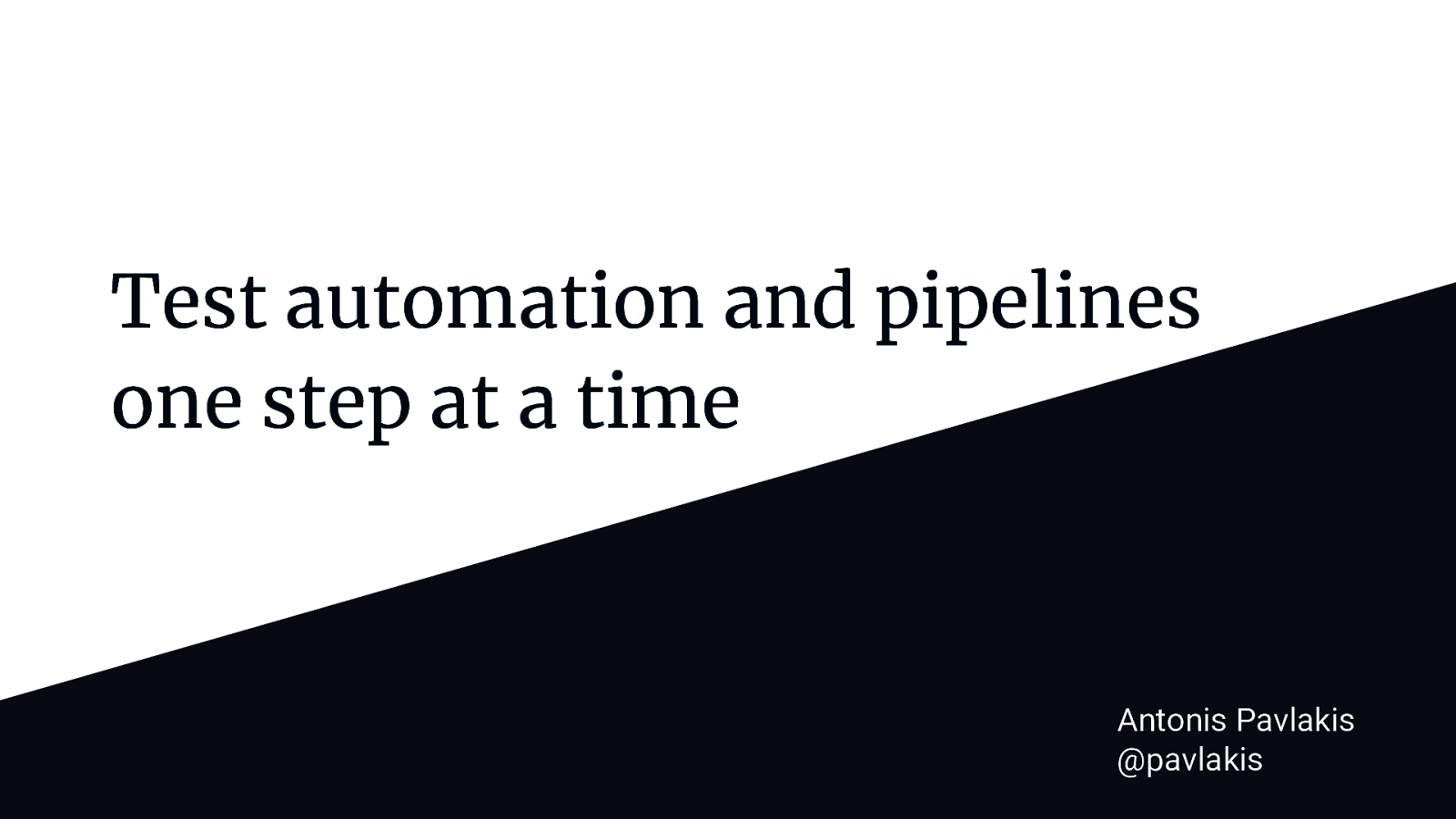 Test automation and pipelines: one step at a time