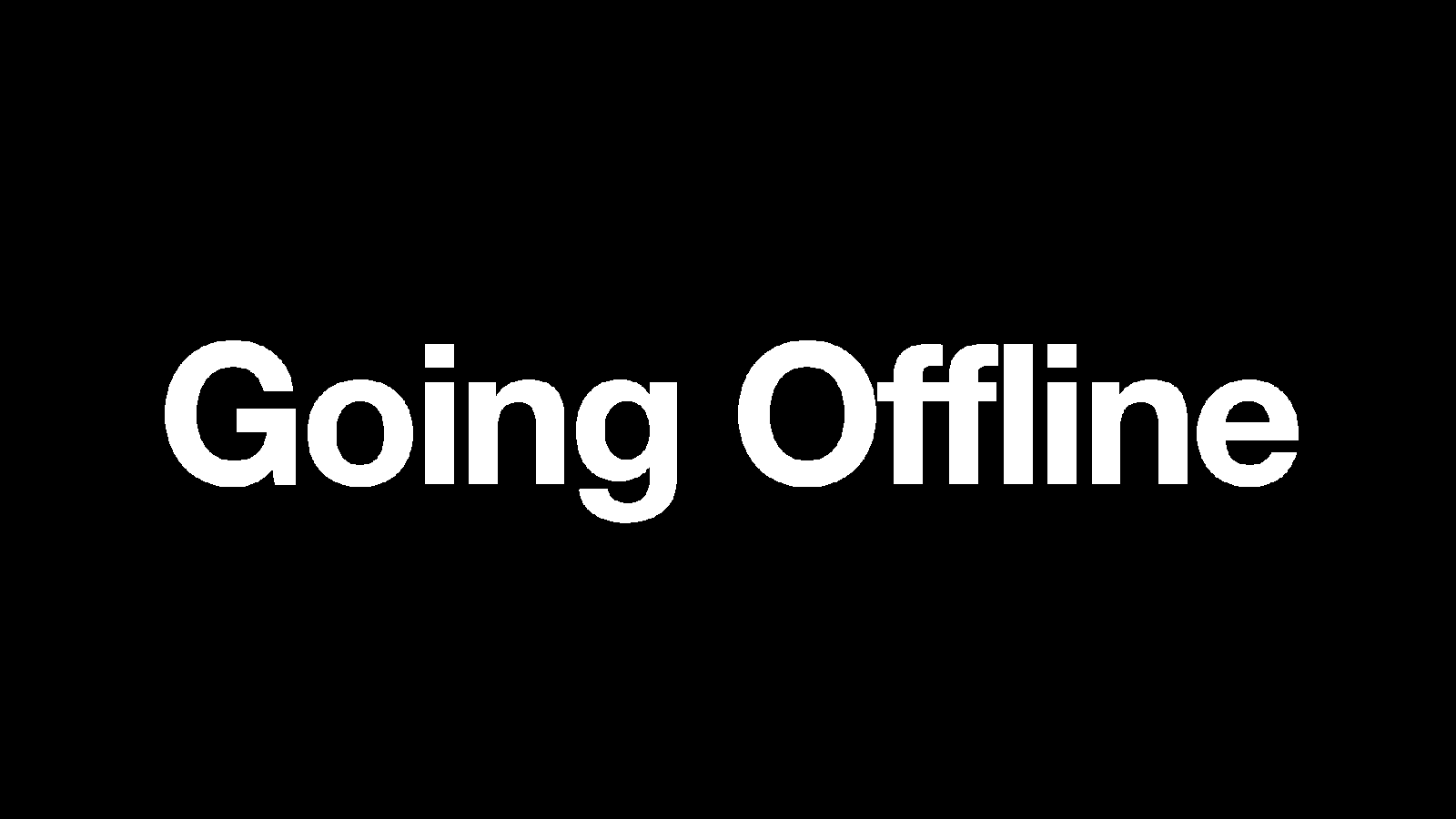 Going Offline