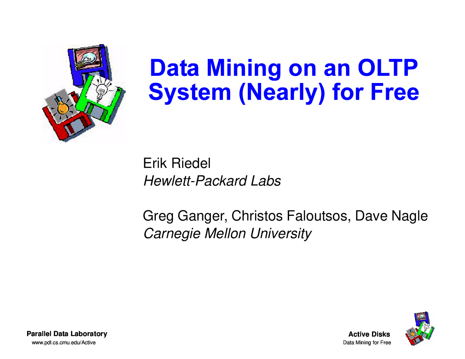 Data Mining on an OLTP System (Nearly) For Free