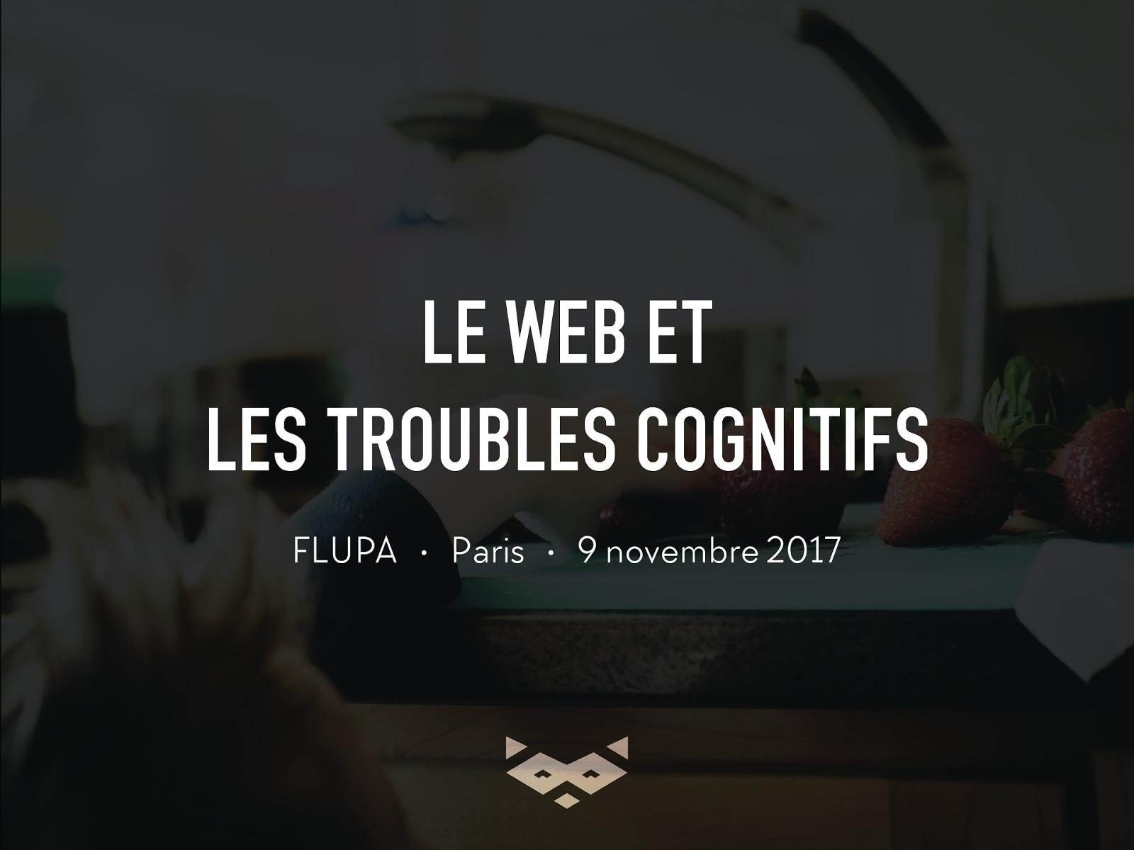 Le Web & les troubles cognitifs : immersion dans des handicaps invisibles