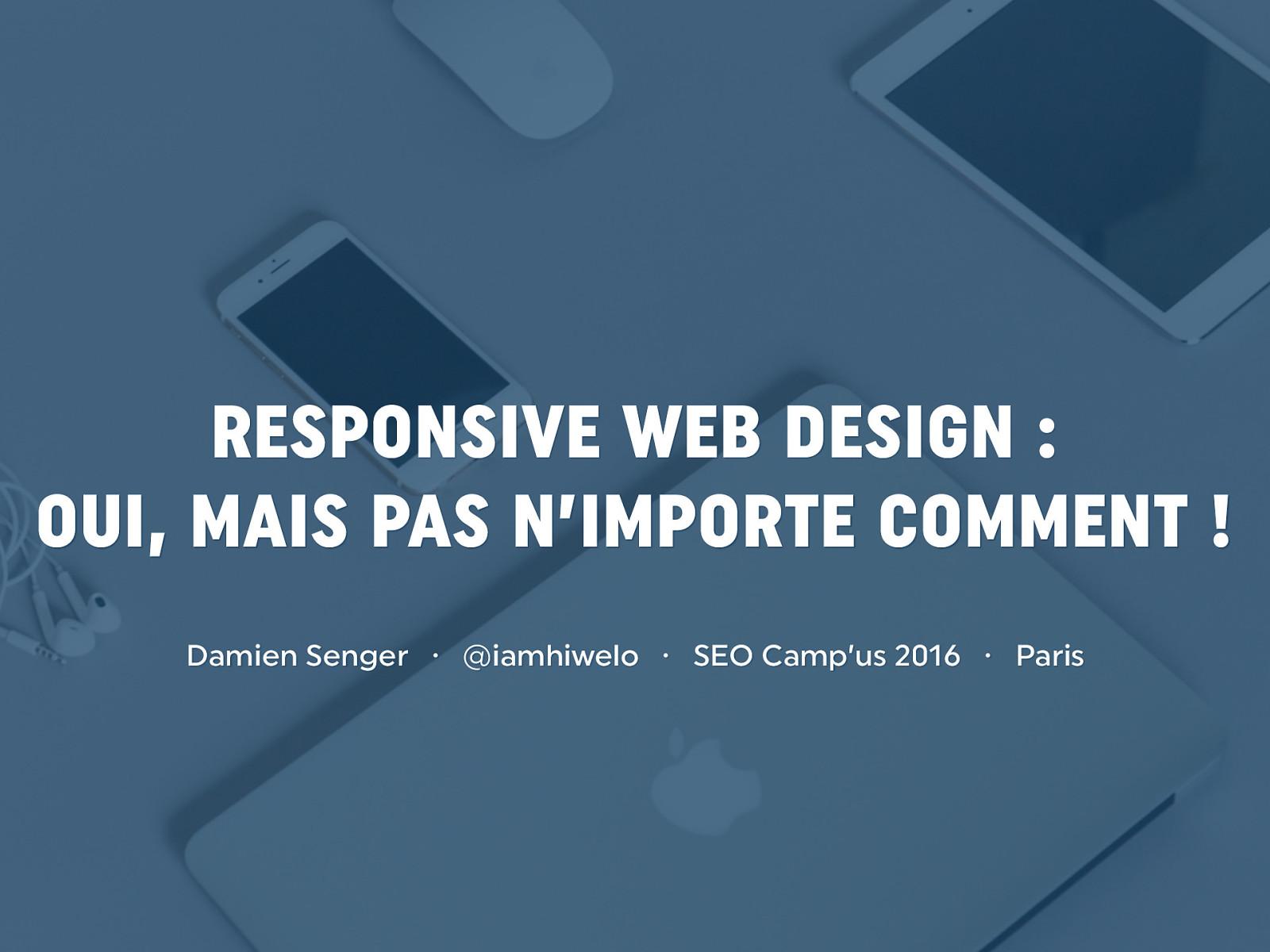 Responsive Web Design : oui mais pas n'importe comment !
