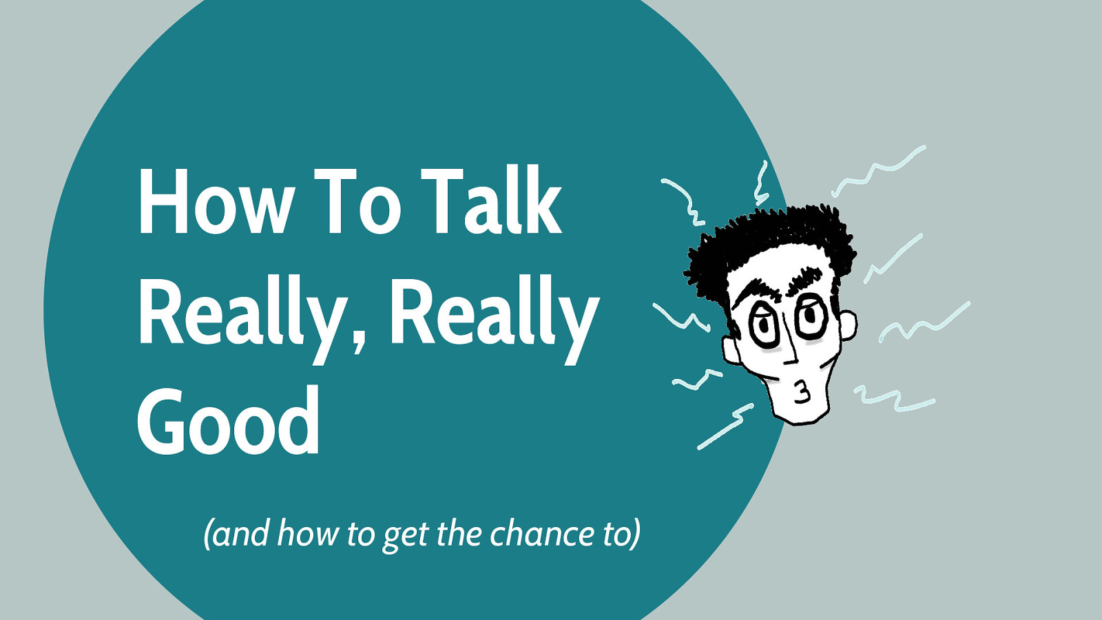 How To Talk Really, Really Good