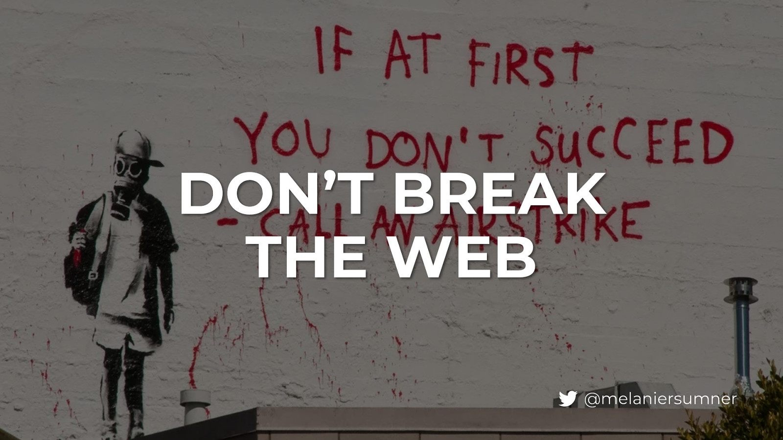 Don't Break The Web