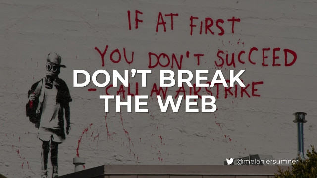 Don't Break The Web