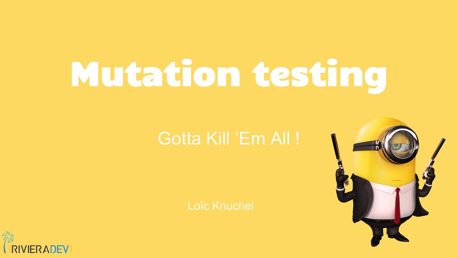 Mutation testing, enfin une bonne mesure de la qualité des tests ?