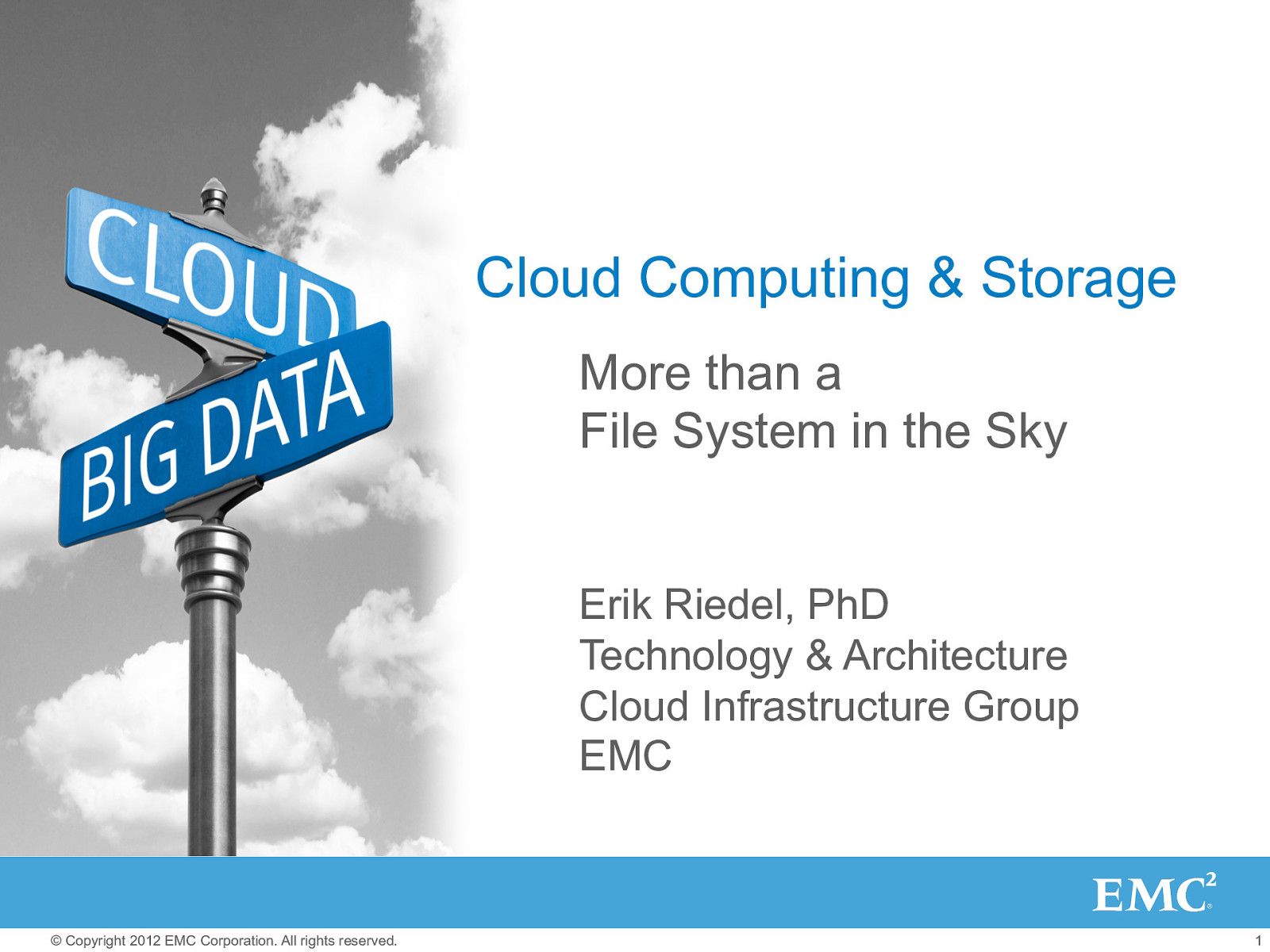 Cloud Computing & Storage - More than a File System in the Sky