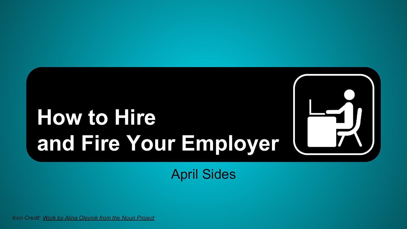 How to Hire and Fire Your Employer