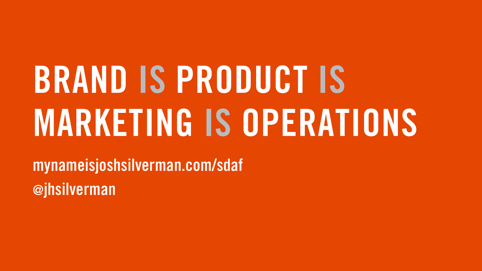 Brand is Product is Marketing is Operations