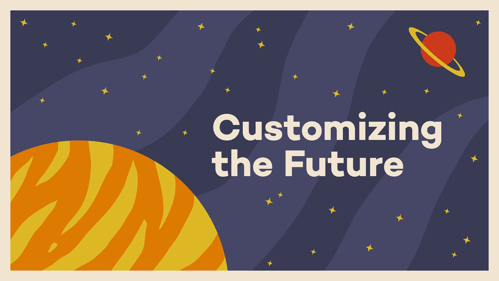 Title Slide: Customizing the Future
