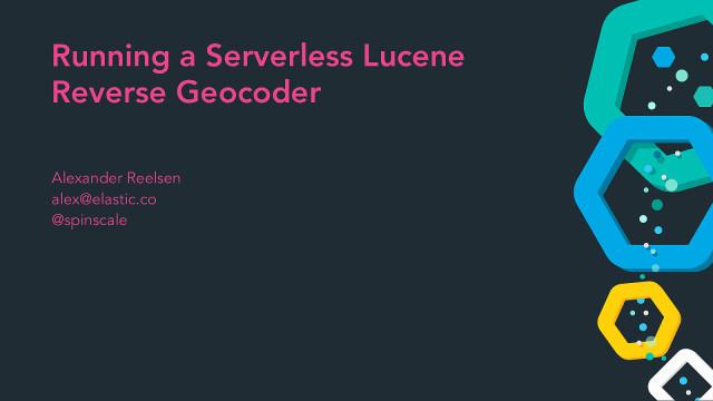 Running a Serverless Lucene Reverse Geocoder