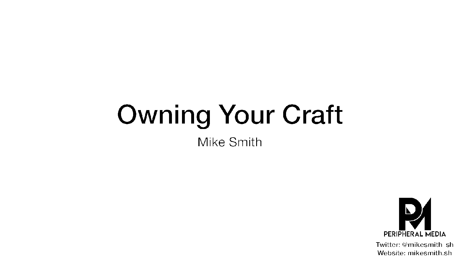 Owning Your Craft