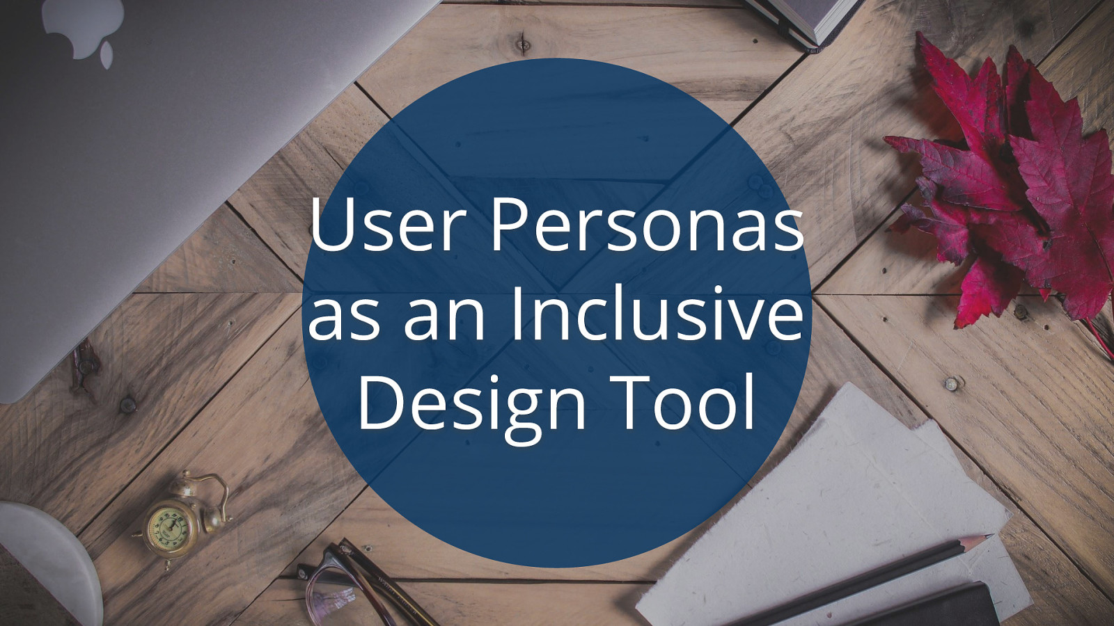User Personas as an Inclusive Design Tool