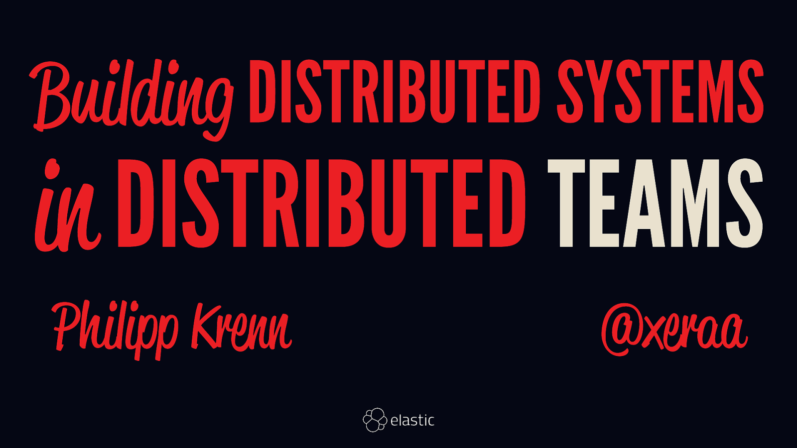 Building Distributed Systems in Distributed Teams