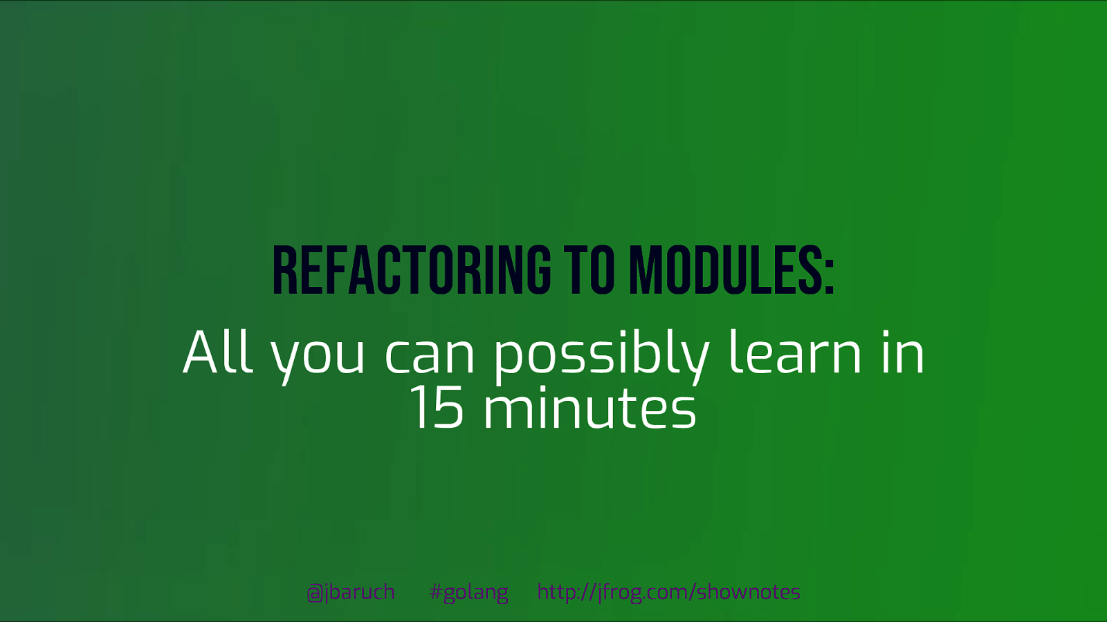 Refactoring to modules: All you can learn in 15 minutes