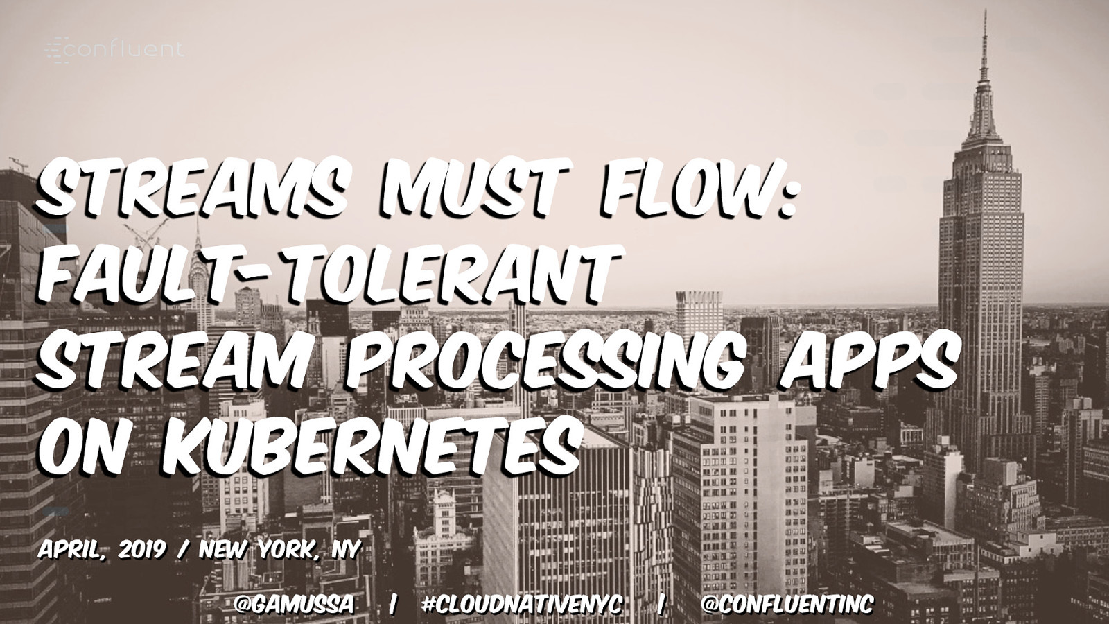 Streams Must Flow, Deploying fault-tolerant stream processing applications to Kubernetes