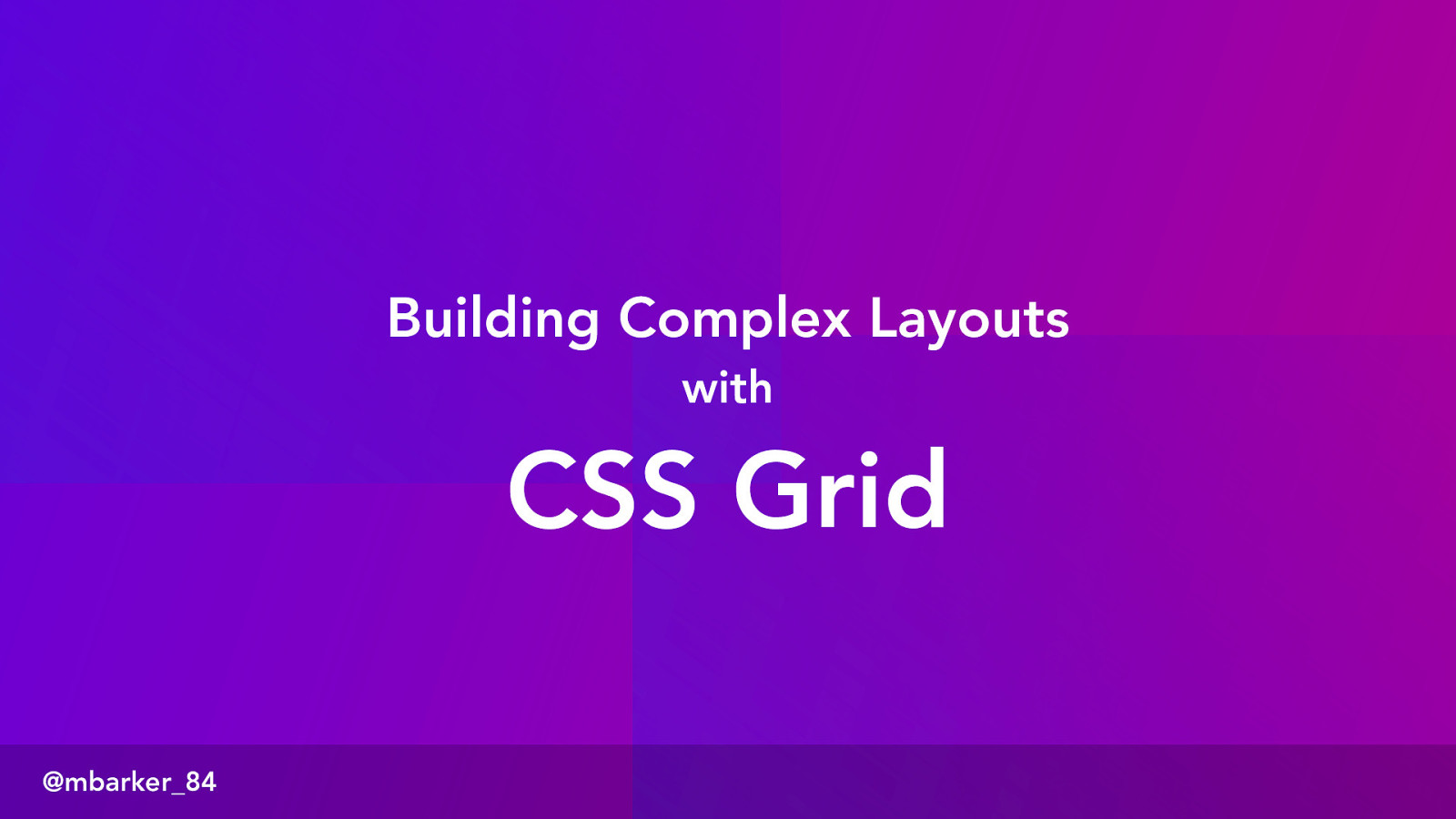 Building Complex Layouts with CSS Grid